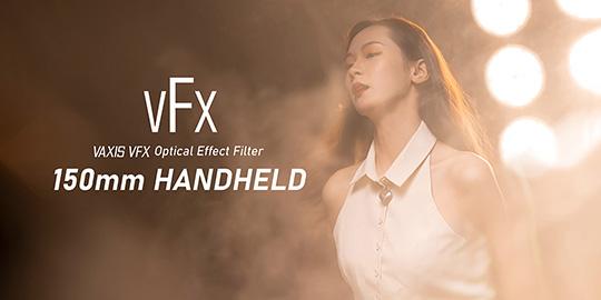 VAXIS威固丨梦之所触—VFX 150mm手持特效镜现货发售